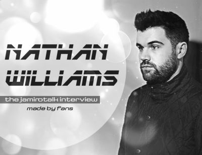 Nate Williams – The Jamirotalk Interview – made by fans